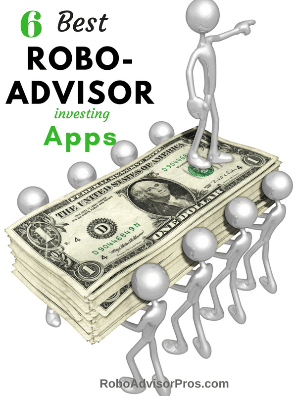 The 6 Best Robo-Advisor Investing Apps – For Growing Your Wealth