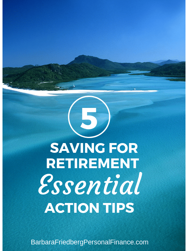 5 Saving for Retirement Essential Action Tips