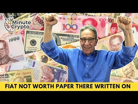 Fiat Currencies Are Not Worth The Paper They're Written On
