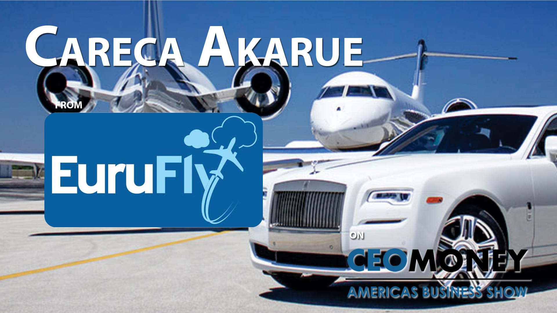 Careca Akarue on the EuruFly App will empower users when booking luxury transportation services