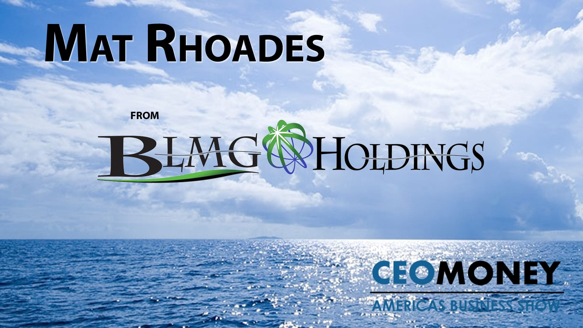Mat Rhoades on how BLMG is addressing the world's renewable energy deficit by embracing sustainability