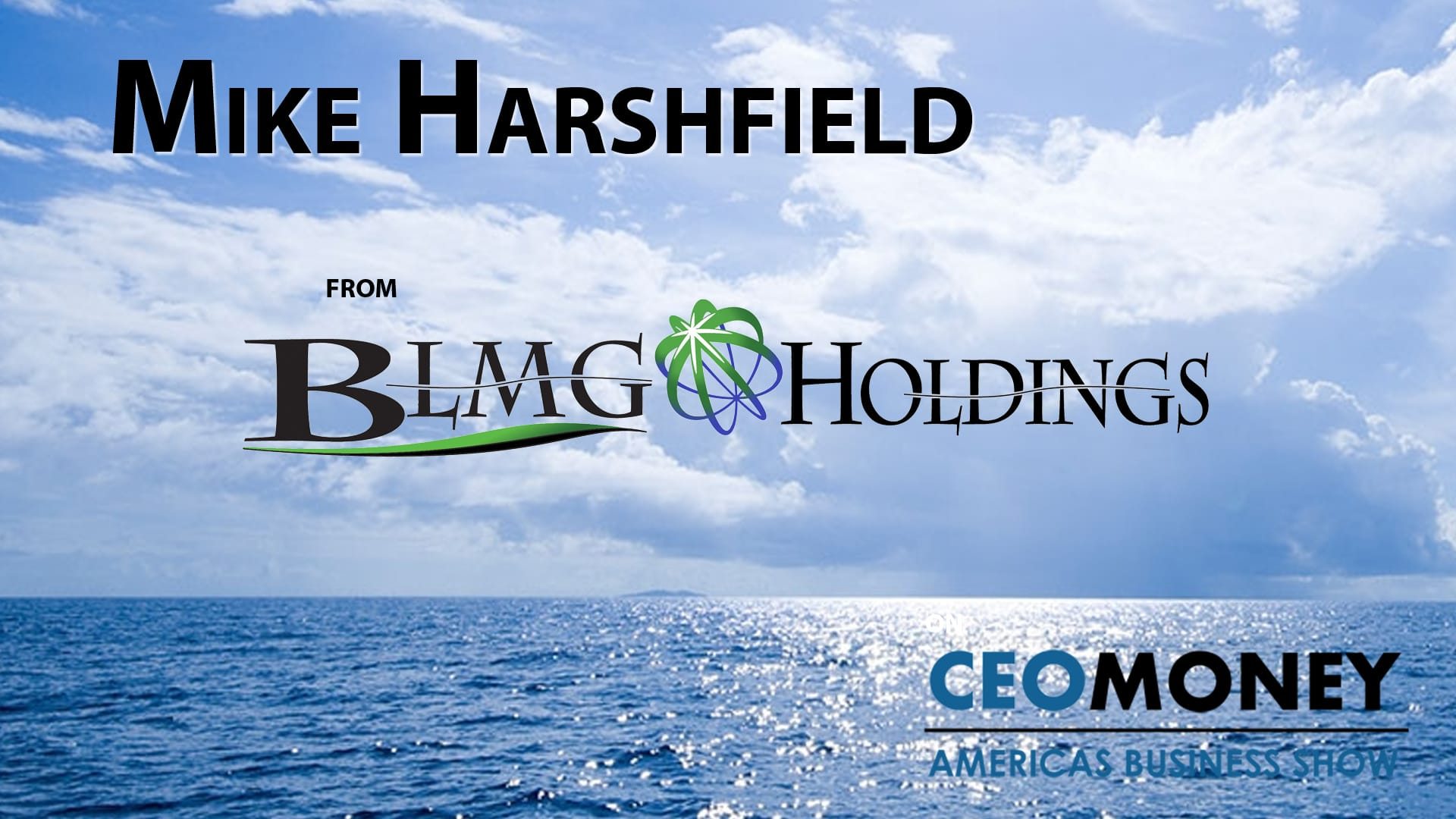 Mike Harshfield is focusing BLMG Holdings on creating a more sustainable world though better technology