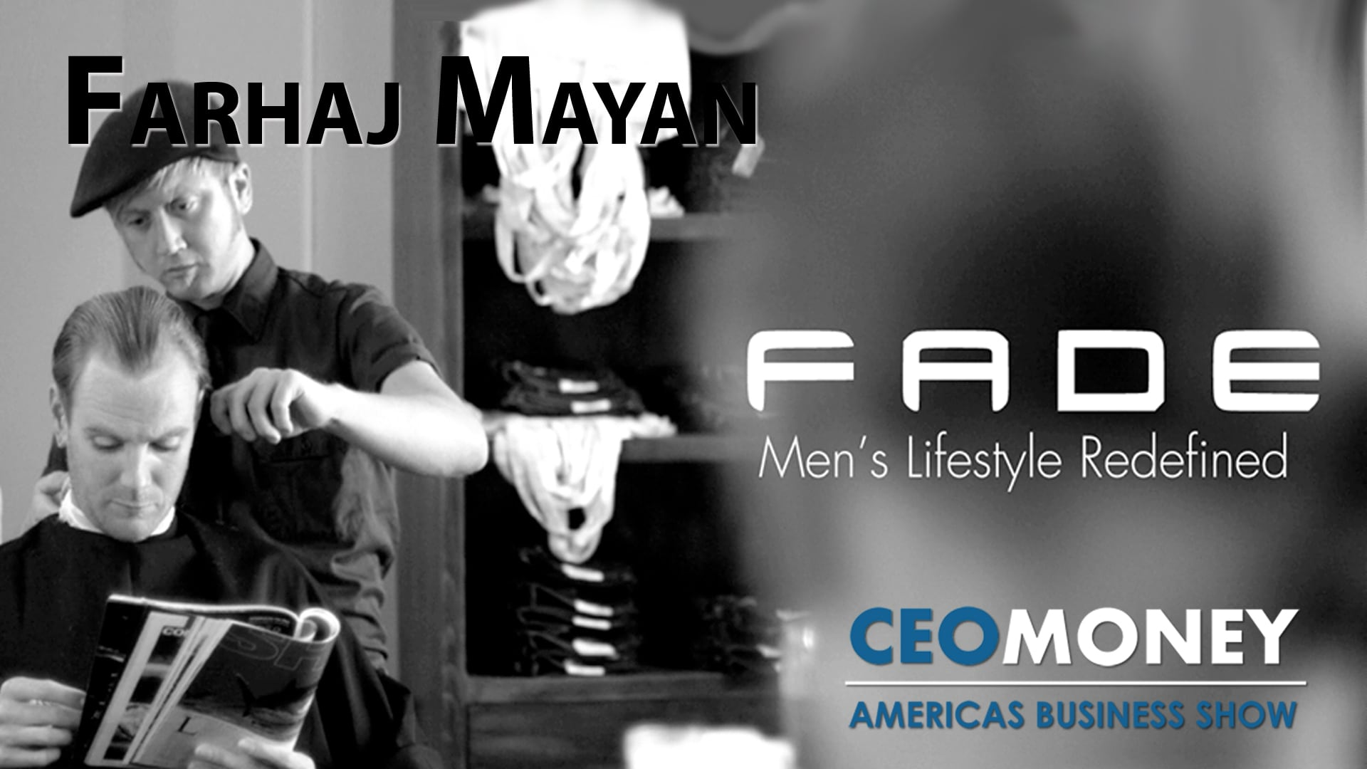 Farhaj Mayan created FADE to use technology to redefine men's grooming