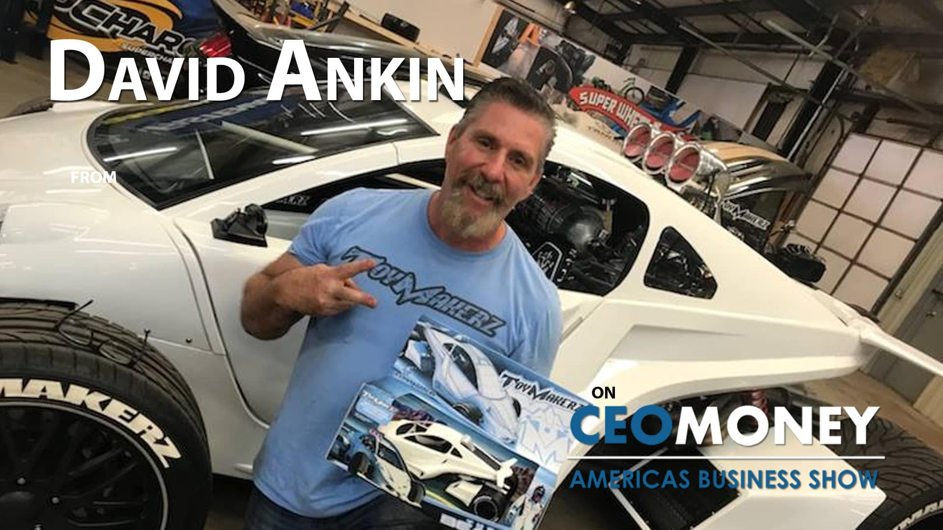 David Ankin from Toymakerz on how he turned his passion for Custom Cars into a business and TV Show
