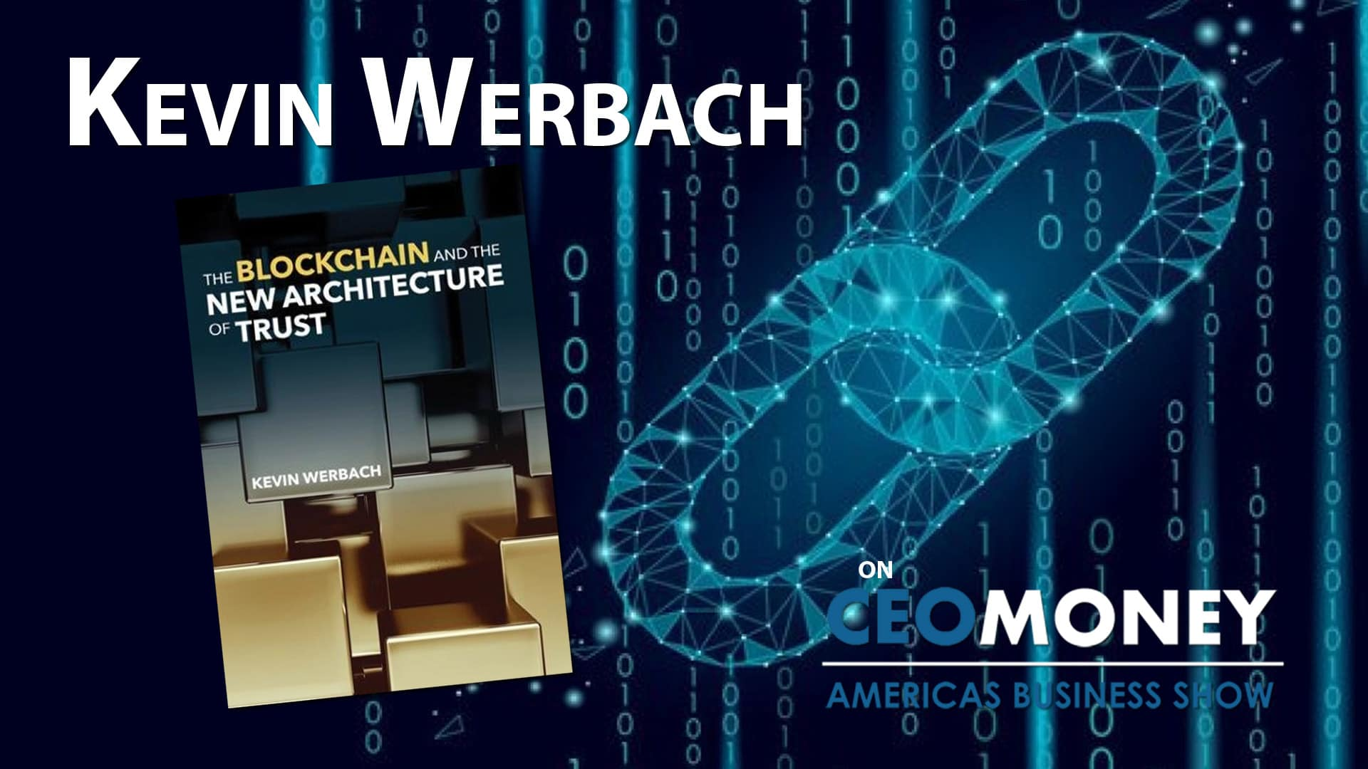 Author Kevin Werbach writes about how blockchain is becoming adopted in mainstream business and law