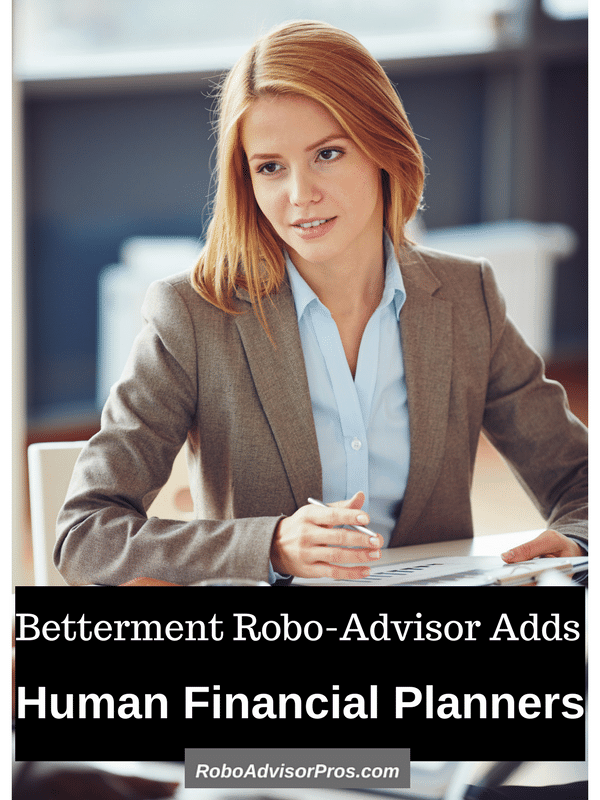 Robo-Advisor with Financial Planner-Betterment Offers a Menu of Investment Advice Options